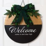 Welcome Stay High Door – FREE shipping Sign