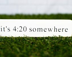 It's 4:20 Somewhere Sign – FREE shipping